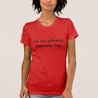 Camiseta Soy un ateo. Discútame. (Para las mujeres)