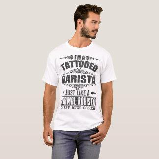 Camiseta Soy UN BARISTA TATUADO APENAS COMO UN BARISTA
