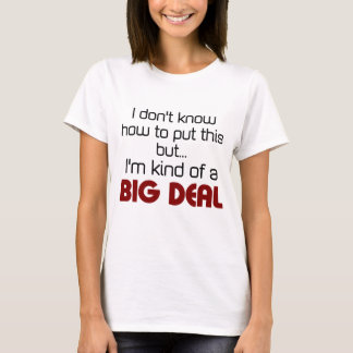 Camiseta Soy un poco una gran cosa