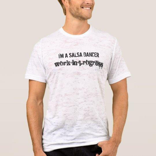 Camiseta Soy un trabajo en curso del bailarín de la salsa