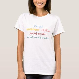 Camiseta Soy una esposa excelente - apenas pregunte a mi