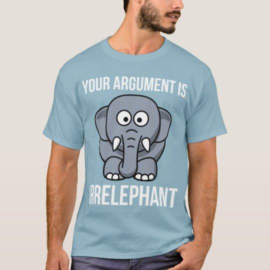 Camiseta Su discusión es Irrelephant