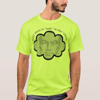 "Camiseta Sus datos son ""caja fuerte"" en la ""nube""."
