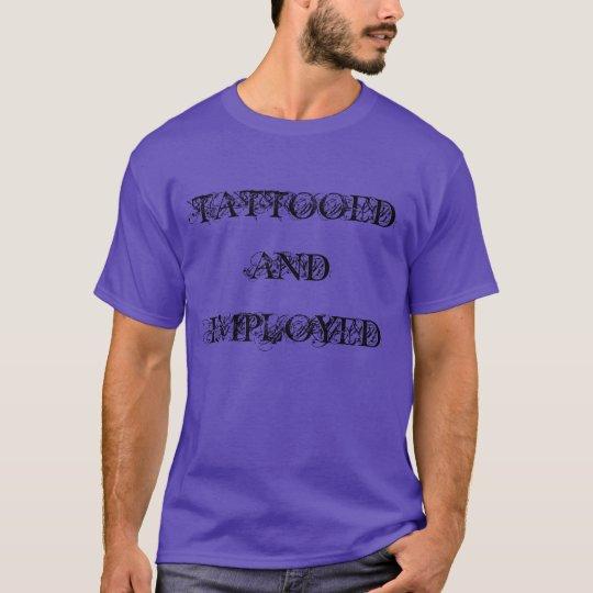 """Camiseta """"tatuada y empleada"""""""
