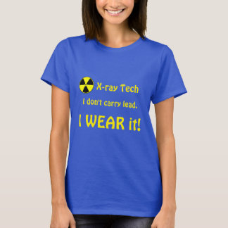 """Camiseta """"Tecnología de la radiografía. No llevo la ventaja"""