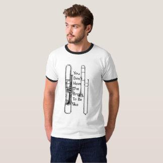 Camiseta ¿Tenga el latón?