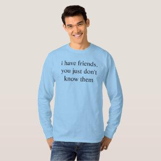 Camiseta tengo amigos. usted apenas no les conoce
