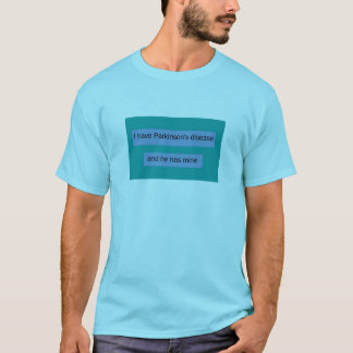 Camiseta Tengo enfermedad de Parkinson y él tiene los míos