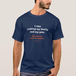 Camiseta Tengo gusto de cocinar mi familia y a mis mascotas