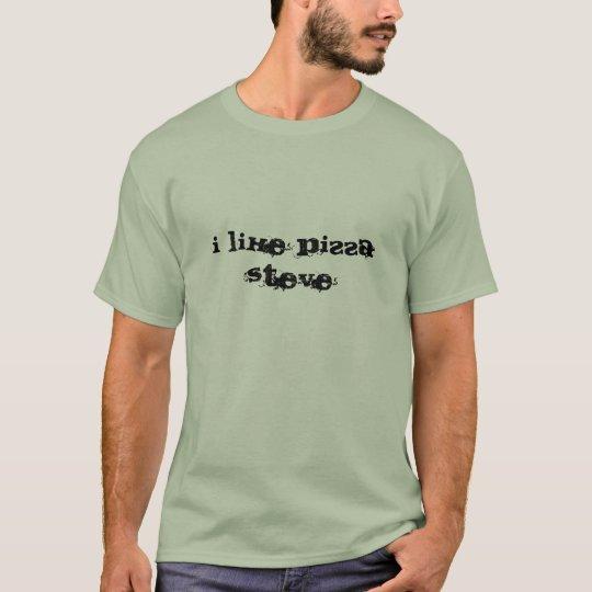 Camiseta Tengo gusto de la pizza Steve