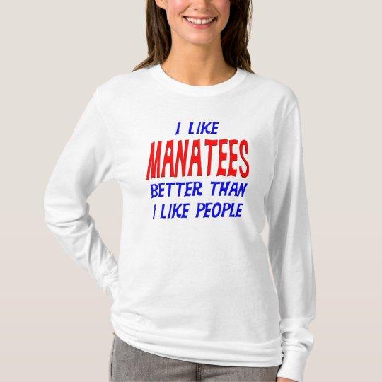 Camiseta Tengo gusto de Manatees mejores que tengo gusto de