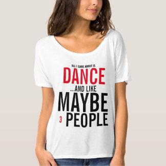 Camiseta Toda cuidado de I es alrededor danza y como quizá