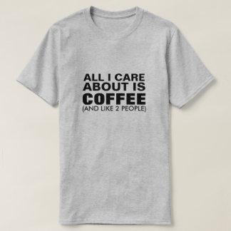 Camiseta Todo cuidado de I es alrededor el café (y como 2
