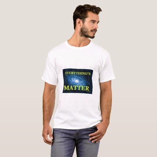 Camiseta Todo es materia