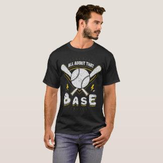 Camiseta Todo sobre esa base