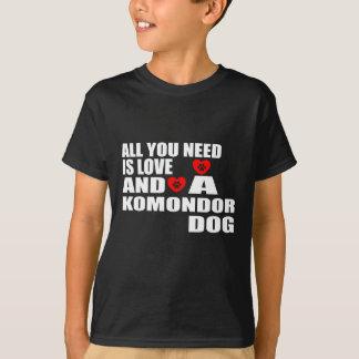 Camiseta Todos usted necesita diseños de los perros del