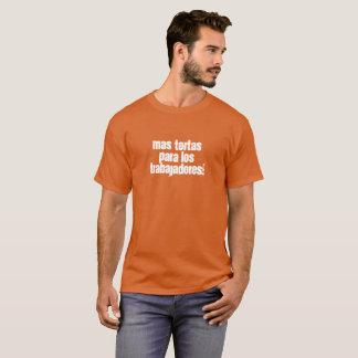Camiseta ¡Trabajadores de para los de los tortas del Mas!