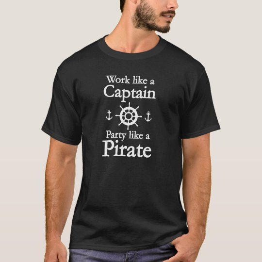 Camiseta Trabajo como un capitán Party Like A Pirate