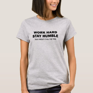Camiseta Trabajo - estancia humilde - hable difícilmente de