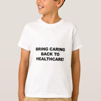 Camiseta Traiga cuidar de nuevo a atención sanitaria