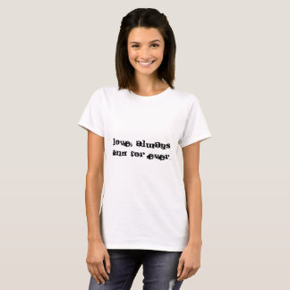 "Camiseta Tshirt ""love, always and for ever """