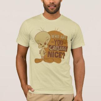 Camiseta ¿TWEETY™- quién son usted que llama Niza?