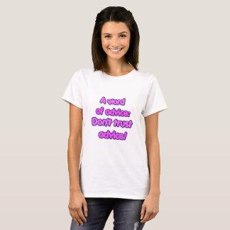 Camiseta Un consejo: No confíe en el consejo