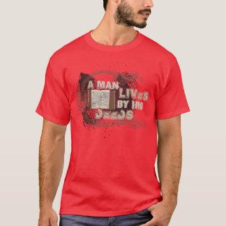 """Camiseta """"Un hombre vive por sus hechos """""""