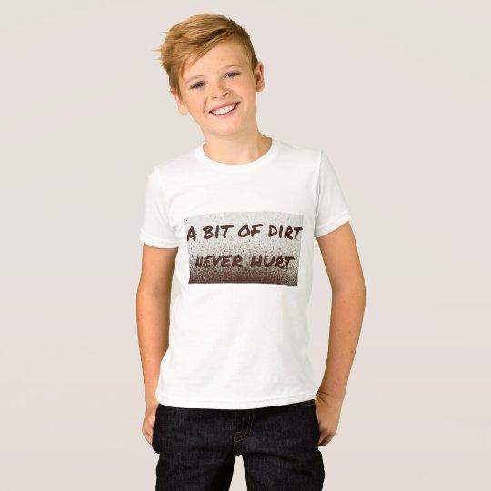 Camiseta ¡Un pedazo de la suciedad nunca dañado!