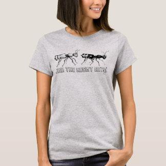 Camiseta ¡Únase a las hormigas de la resistencia! La