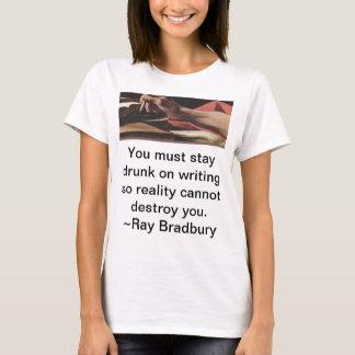 Camiseta Usted debe permanecer bebido en la escritura así
