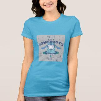 Camiseta Usted es alguien razón para sonreír