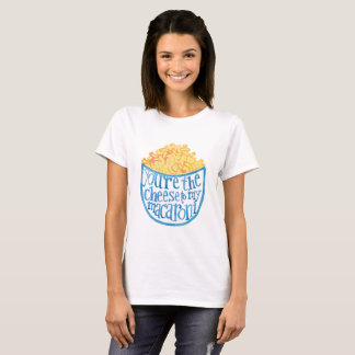 Camiseta Usted es el queso a mis macarrones