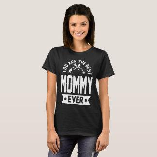 Camiseta usted es la mejor mamá nunca