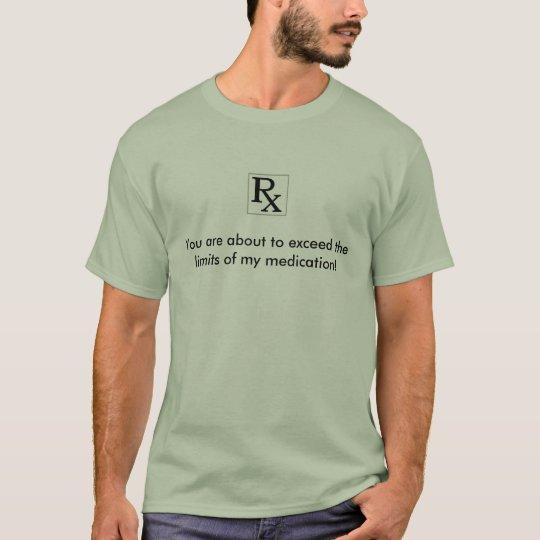 Camiseta Usted está a punto de exceder los límites de mi