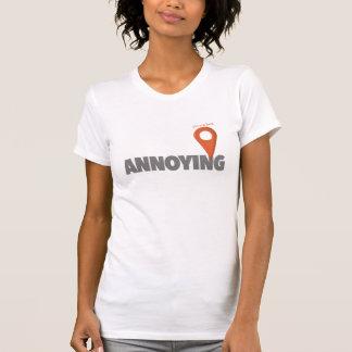 Camiseta Usted está aquí - molestando