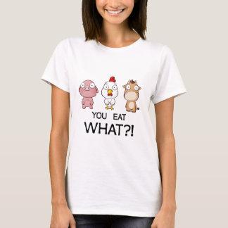Camiseta ¡Usted está comiendo lo que?! ¡- Usted come lo