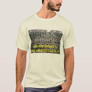 Camiseta ¿Usted ha hablado a su arquitecto últimamente?