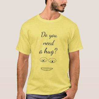 Camiseta Usted necesita una impresión divertida del abrazo
