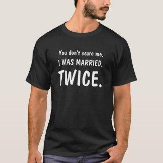 Camiseta Usted no me asusta (estuve casado dos veces)