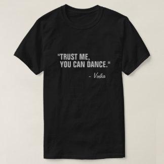 Camiseta Usted puede bailar negro divertido de la cita del