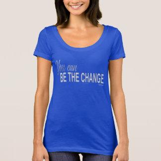Camiseta ¡Usted puede ser el escote redondo del cambio!