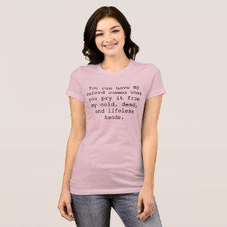Camiseta Usted puede tener mi coma de Oxford cuando…
