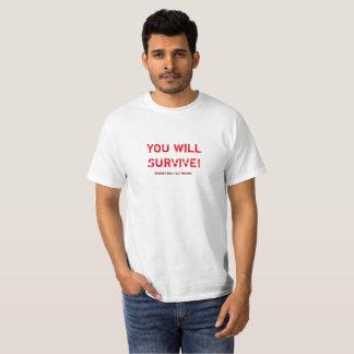 """Camiseta ¡""""USTED SOBREVIVIRÁ! Los zombis comen solamente"""