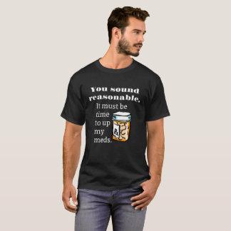 Camiseta Usted suena hora razonable de subir Meds divertido