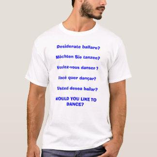 Camiseta Usted tiene gusto danza-en a cualquier lengua