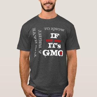 Camiseta Usted tiene una derecha de saber si es GMO