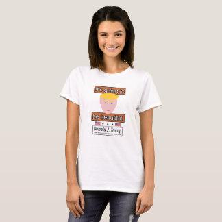 """Camiseta """"Va a ser la camiseta"""" de las mujeres hermosas del"""