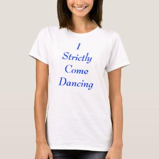 Camiseta Vengo estrictamente baile
