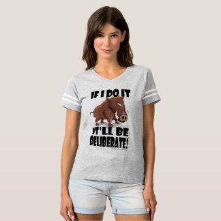 """Camiseta Verraco gruñón """"si lo hago, será deliberado""""."""